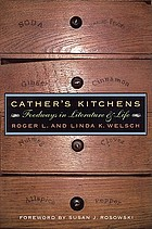 Cather's kitchens : foodways in literature and life