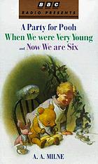 A party for Pooh When we were very young and Now we are six