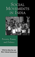 Social movements in India : poverty, power, and politics : [... Workshop on Social Movements and Poverty in India held at the University of California at Berkeley in April 2001]