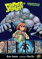 Twisted journeys : detective Frankenstein