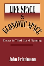 Life space and economic space : essays in Third World planning