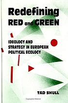 Redefining red and green : ideology and strategy in European political ecology