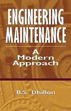 Engineering maintenance : a modern approach