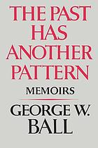 The past has another pattern : memoirs