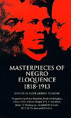 Masterpieces of Negro eloquence, 1818-1913