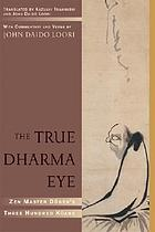 The true dharma eye : Zen Master Dogen's three hundred koans