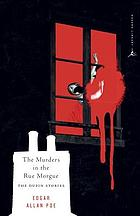 The murders in the Rue Morgue : the Dupin tales