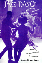 Jazz dance; the story of American vernacular dance