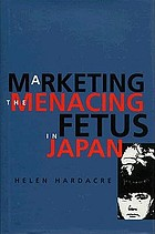 Marketing the menacing fetus in Japan