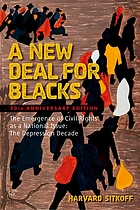 A new deal for Blacks : the emergence of civil rights as a national issue : the Depression decade