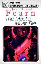 The master must die