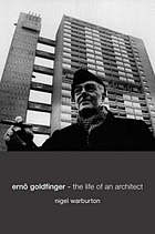 Ernö Goldfinger Goldfinger : the life of an architect