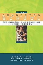 The connected school : technology and learning in high school