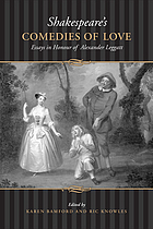 Shakespeare's comedies of love : essays in honour of Alexander Leggatt