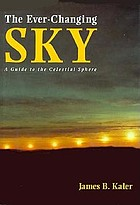 The ever-changing sky : a guide to the celestial sphere