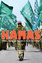 Hamas : politics, charity, and terrorism in the service of jihad