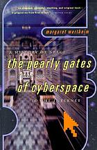The pearly gates of cyberspace : a history of space from Dante to the Internet