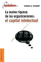 Intellectual capital : the new wealth of organizations