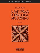 A sad pavan forbidding mourning