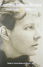 Constance Fenimore Woolson : selected stories and travel narratives