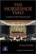 The horseshoe table : an inside view of the UN Security Council