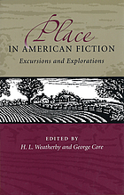 Place in American fiction : excursions and explorationsPlace in American fiction excursions and explorations