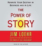The power of story : [rewrite your destiny in business and in life]