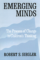 Emerging minds : the process of change in children's thinking