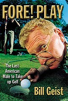 Fore! play : the last American male to take up golf