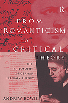 From romanticism to critical theory : the philosophy of German literary theory