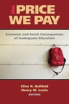 The price we pay : economic and social consequences of inadequate education