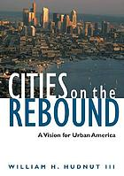 Cities on the rebound : a vision for urban America
