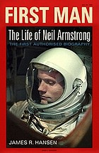 First man : the life of Neil Armstrong