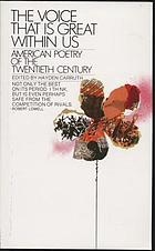 The voice that is great within us : American poetry of the twentieth century