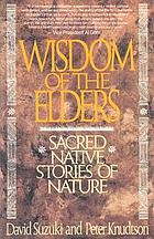 Wisdom of the elders : honoring sacred native visions of nature