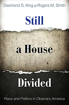 Still a house divided : race and politics in Obama's America
