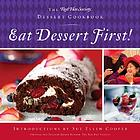 Eat dessert first! : the Red Hat Society desert cookbook
