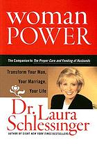 Woman power : transform your man, your marriage, your life