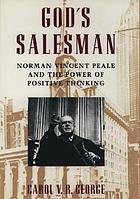 God's salesman : Norman Vincent Peale & the power of positive thinking