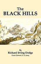 The Black Hills : a minute description of the routes, scenery, soil, climate, timber, gold, geology, zoölogy, etc.