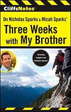 Cliffsnotes on Nicholas Sparks & Michah Sparks' three weeks with my brother