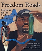 Freedom roads : searching for the Underground Railroad