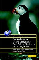 Top predators in marine ecosystems : their role in monitoring and management Top predators in marine ecosystems : their role in monitoring and management Management of marine ecosystems