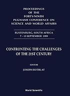 Proceedings of the forty-ninth Pugwash Conference on Science and World Affairs, Rustenburg, South Africa, 7-13 September 1999 : confronting the challenges of the 21st century