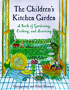 The children's kitchen garden : a book of gardening, cooking, and learning