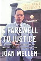 A farewell to justice : Jim Garrison, JFK's assassination, and the case that should have changed history
