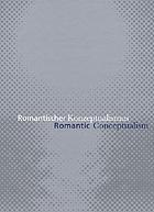 Romantischer Konzeptualismus = Romantic conceptualism