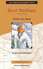 Beryl Markham : never turn back