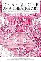 Dance as a theatre art : source readings in dance history from 1581 to the present