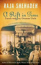 A rift in time : travels with my Ottoman uncle